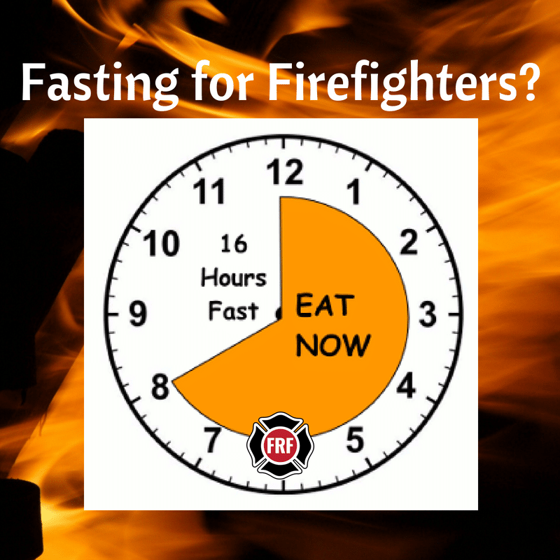 Intermittent Fasting for Firefighters | Fire Rescue Fitness
