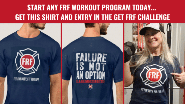 start any frf workout program today... get this shirt and entry in the get frf challenge
