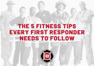 5 fitness tips for every first responder